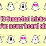 snapchat tricks you've never heard of