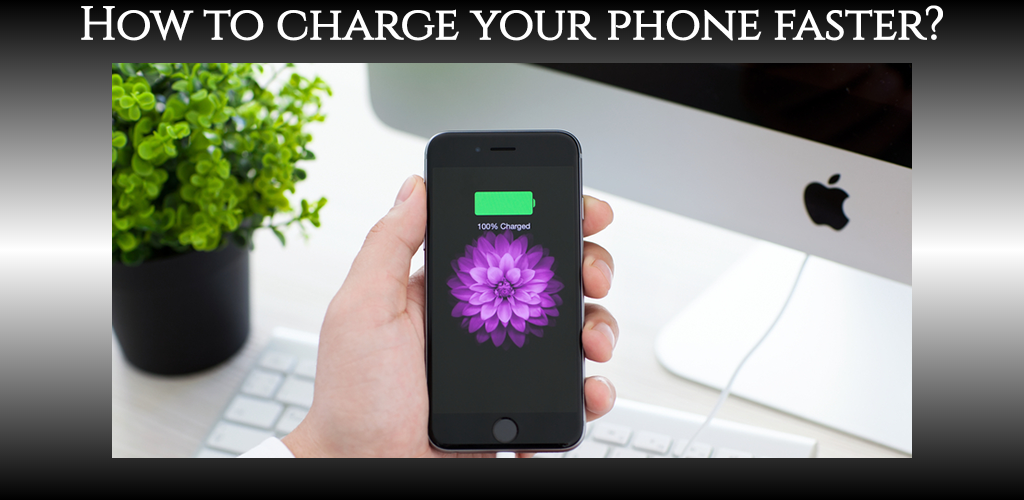 How to charge your phone faster-