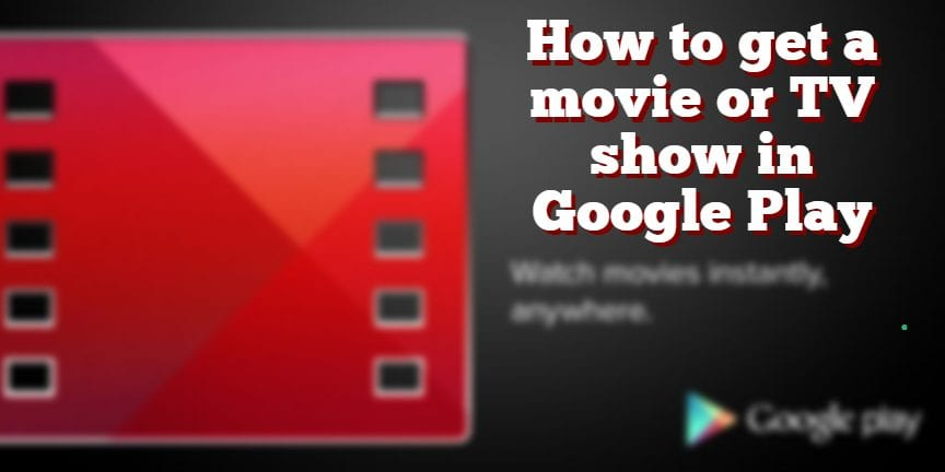 how-to-get-a-movie-in-google-play