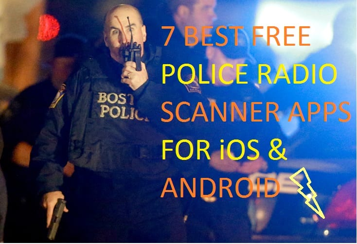 7 best free police radio scanners for IOS and Android