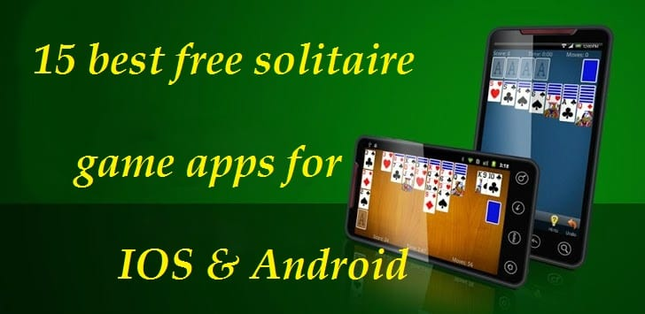 15 best free solitaire game apps for IOS & Android | Free apps for