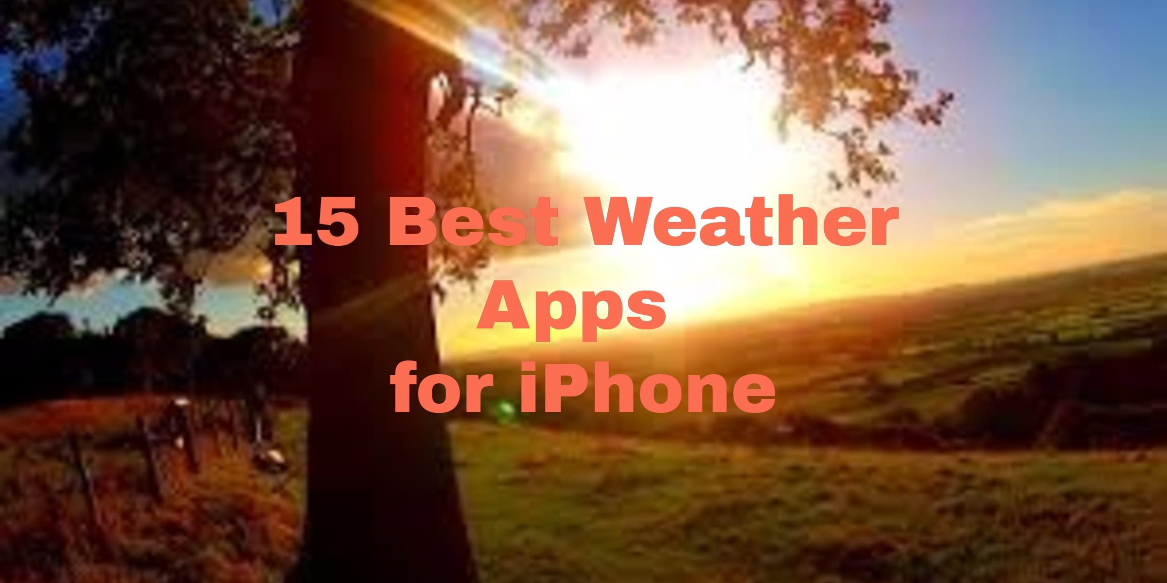 15 Best Weather Apps for iPhone | Free apps for Android and iOS
