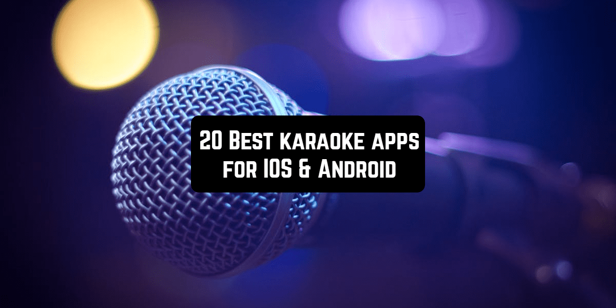 20 Best karaoke apps for IOS & Android | Free apps for Android and iOS