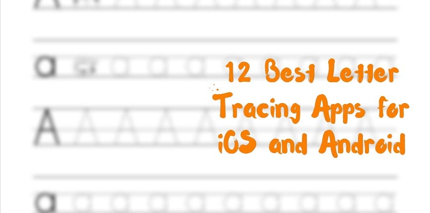 12 Best letter tracing apps for Android & iOS | Free apps