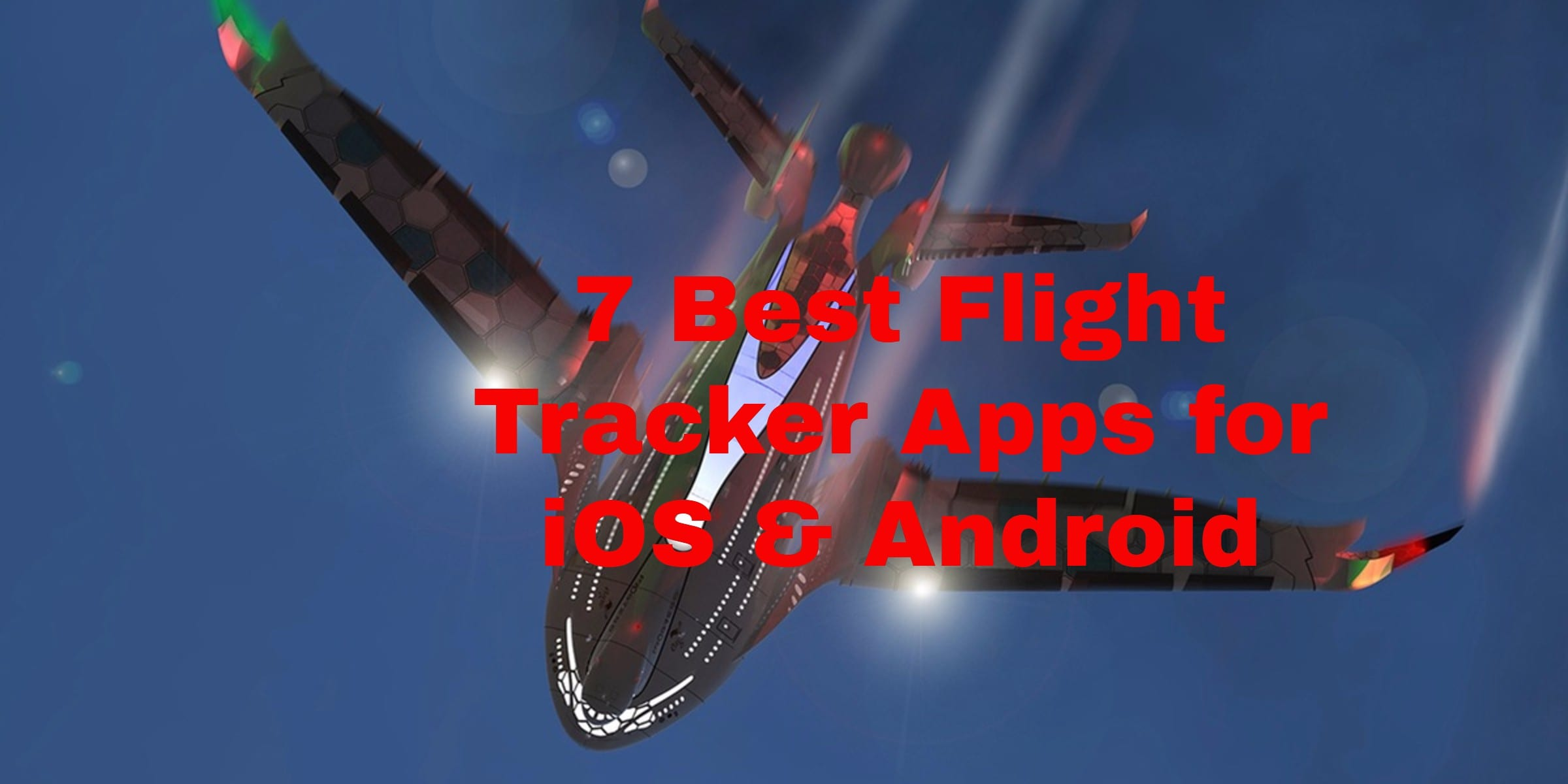 7 Best Flight Tracker Apps for iOS & Android | Free apps for Android