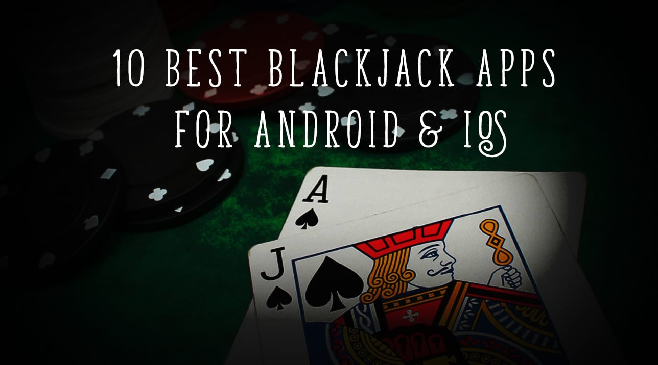 10 best blackjack apps for android and ios