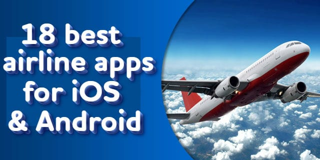 18 Best airline apps for iOS & Android | Free apps for Android and iOS