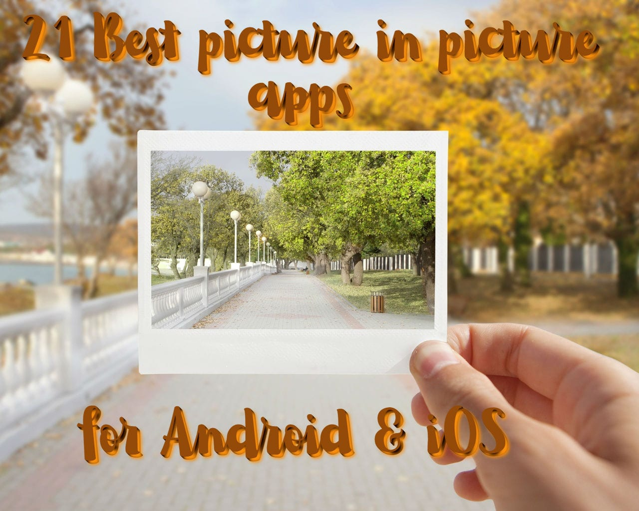21 Best picture in picture apps for Android & iOS | Free
