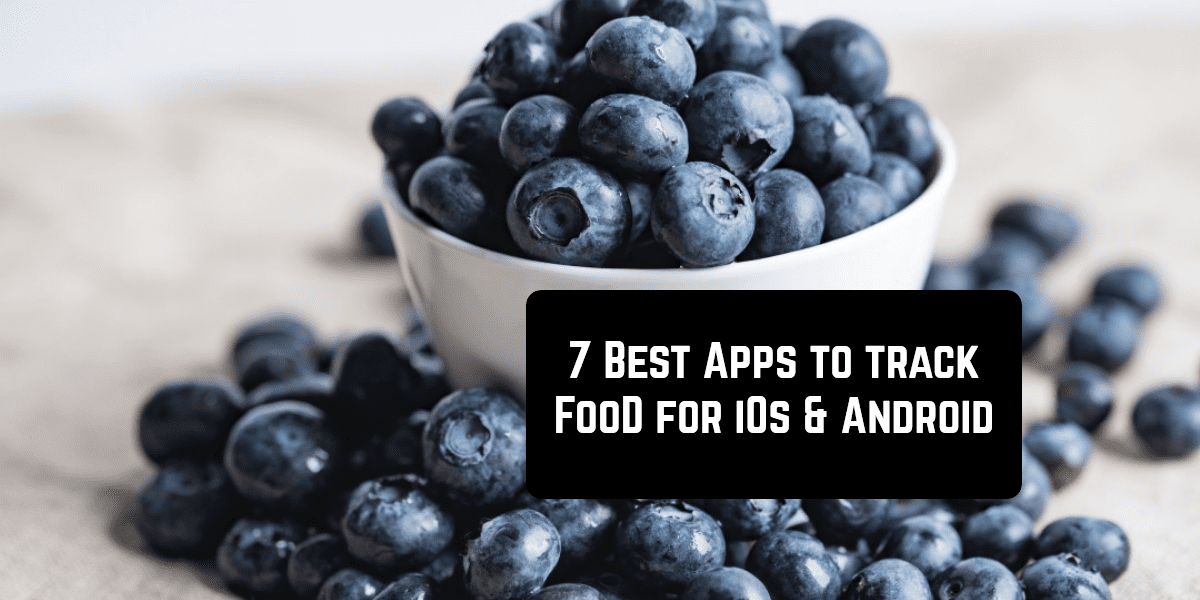 7 best apps to track food for iOS & Android