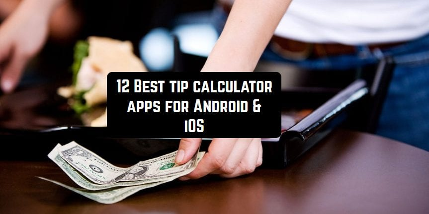 12 Best tip calculator apps for Android & iOS
