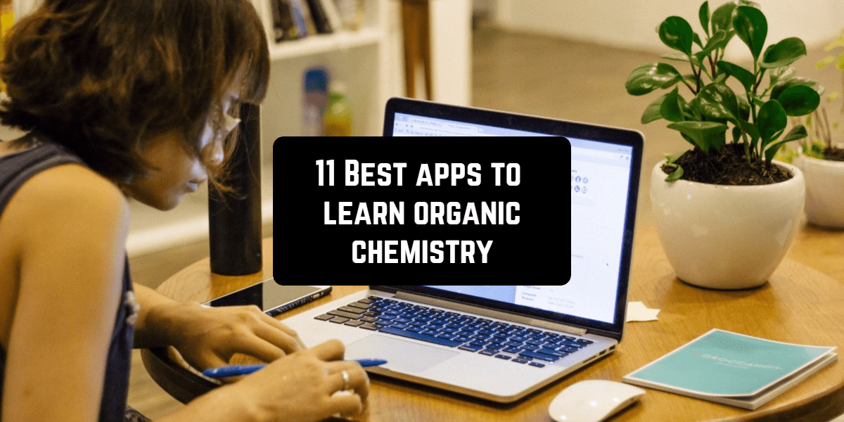 11 Best apps to learn organic chemistry (Android & iOS