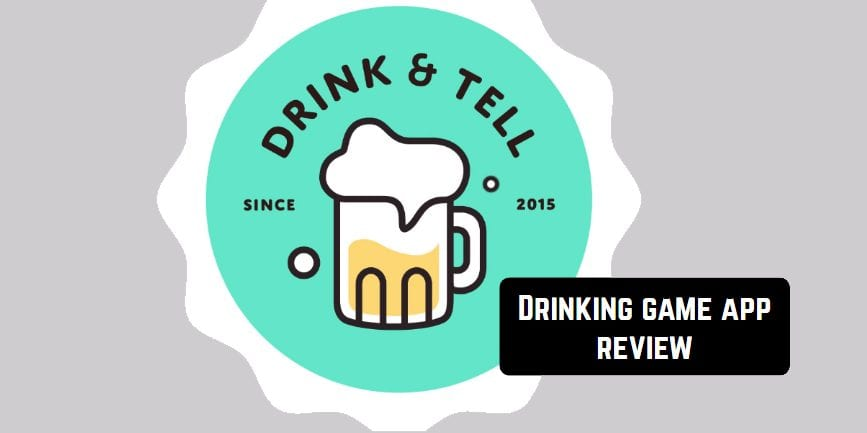 drink and tell drinking game app review