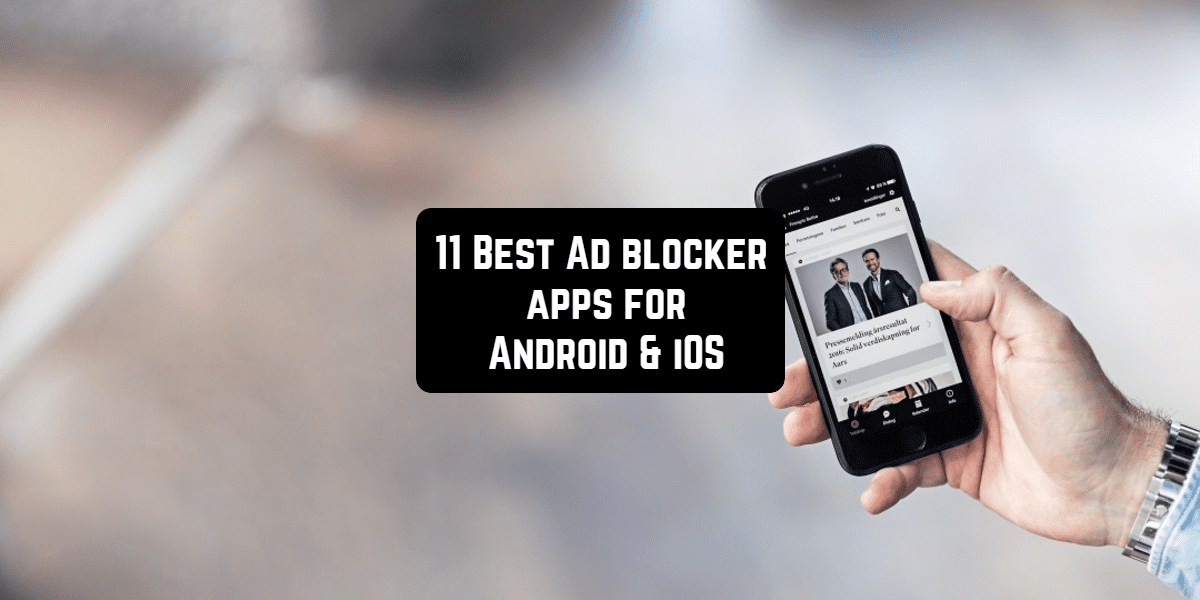11 Best Ad blocker apps for Android & iOS | Free apps for Android