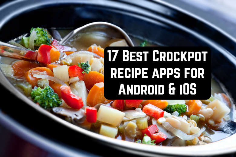 17 best crockpot recipe apps for android ios free apps for january 19 2018 forumfinder Gallery