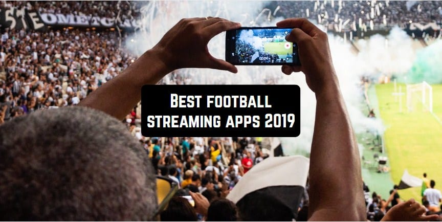 football streaming apps 2019