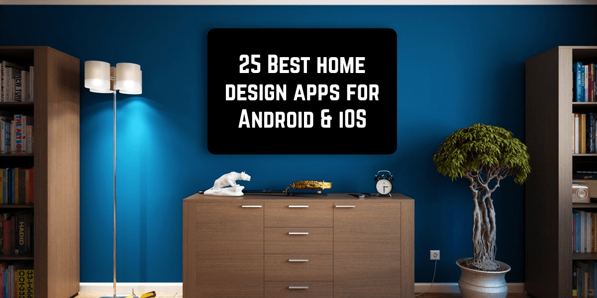 25 Best Home Design Apps For Android U0026 IOS | Free Apps For Android, IOS,  Windows And Mac