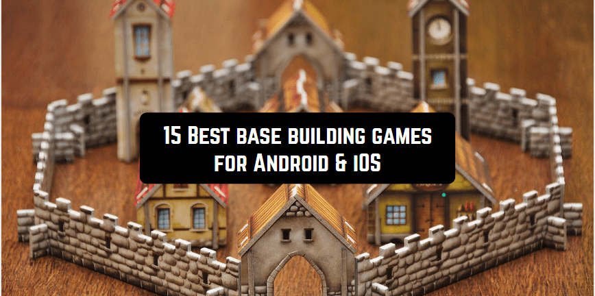 15 Best Base Building Games For Android Ios Free Apps For Android And Ios