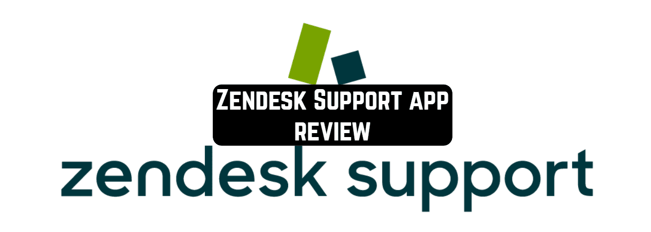 Zendesk Support app review | Free apps for Android and iOS