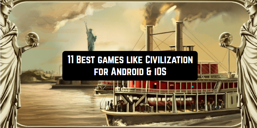 11 Best games like Civilization for Android & iOS | Free