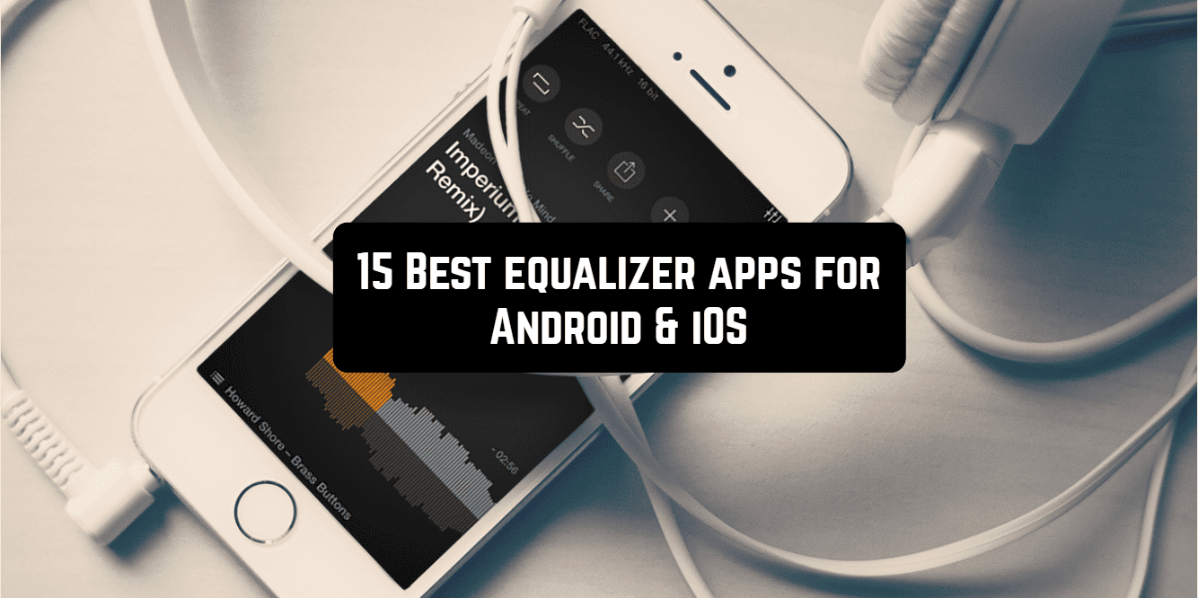 15 Best equalizer apps for Android & iOS