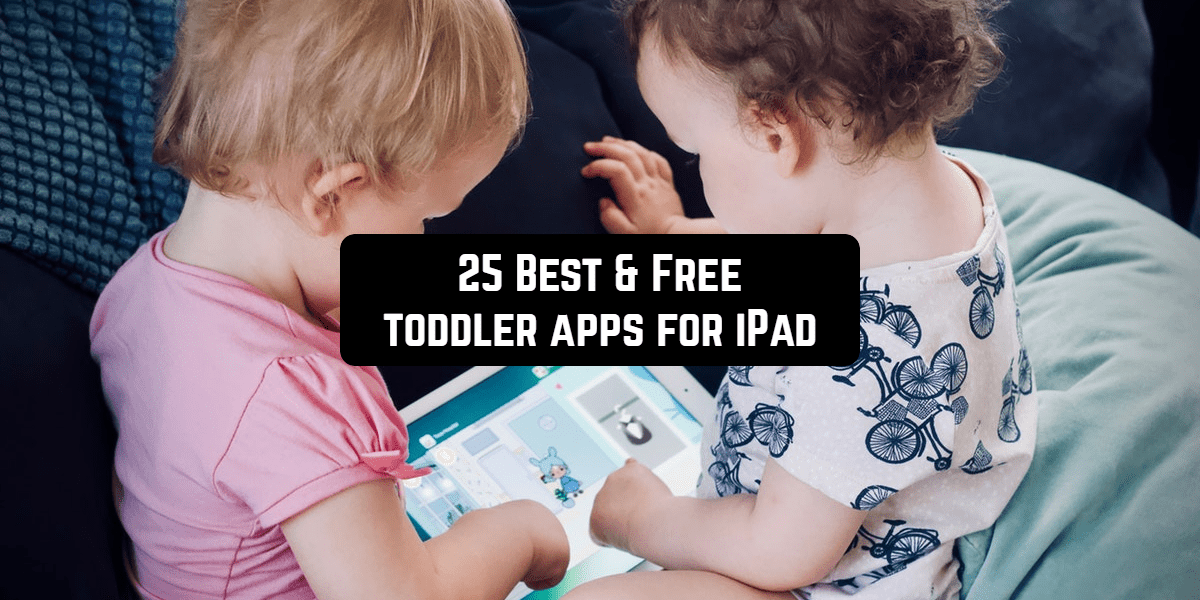 25 best and free toddler apps for ipad
