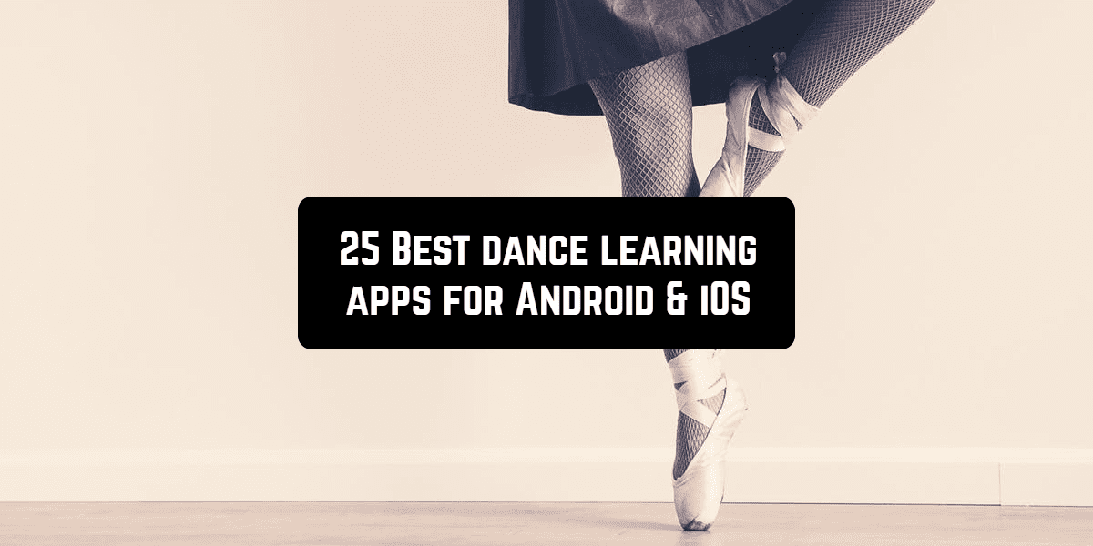 25 Best dance learning apps for Android & iOS | Free apps