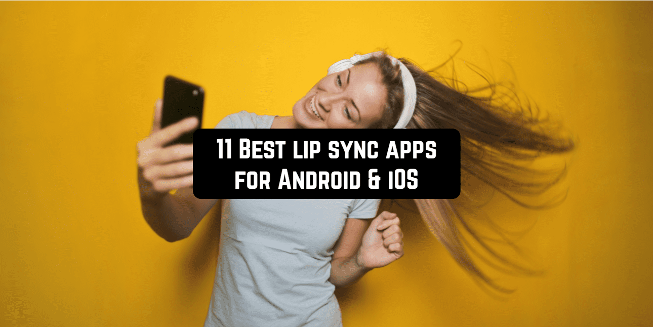 11 Best lip sync apps for Android & iOS