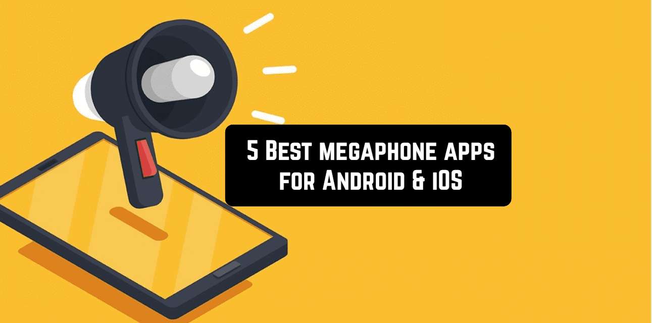5 Best megaphone apps for Android & iOS