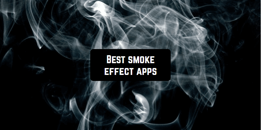 best smoke effect apps