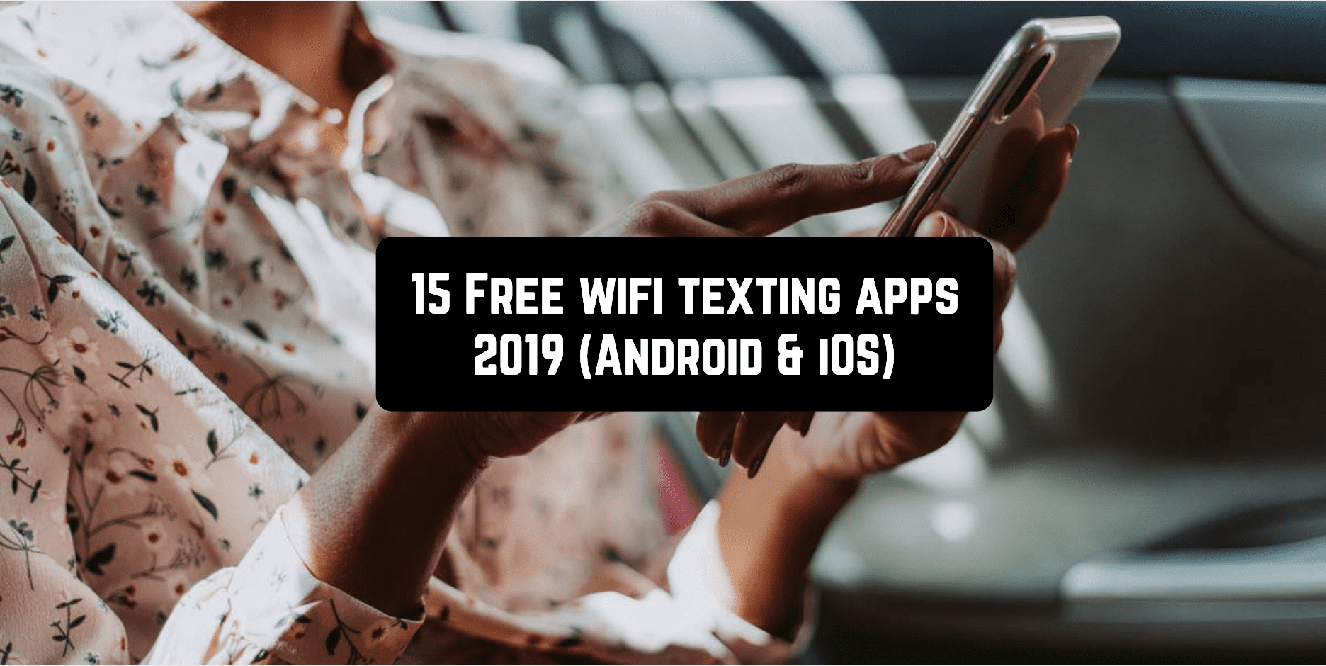 15 Free wifi texting apps 2019 (Android & iOS)