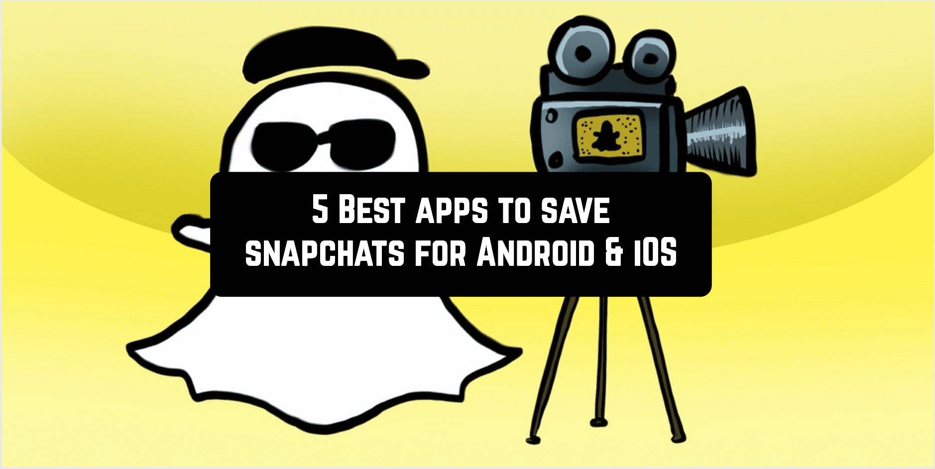 5 Best apps to save snapchats for Android & iOS   Free apps
