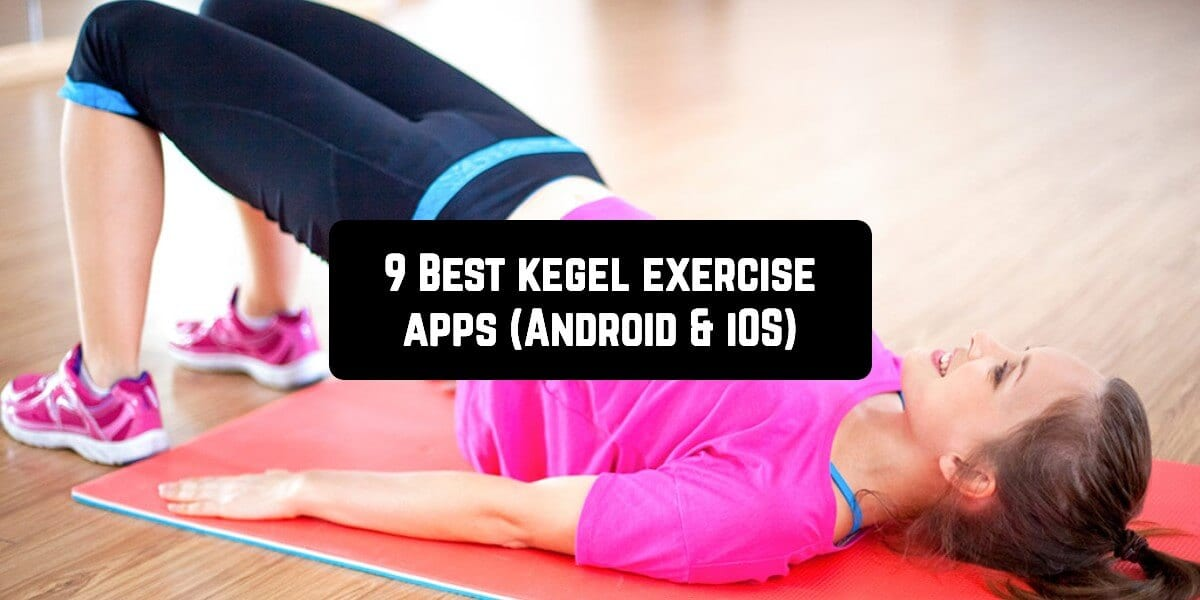 9 Best kegel exercise apps (Android & iOS)