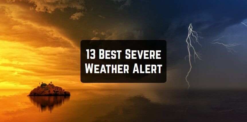 13 Best Severe Weather Alert