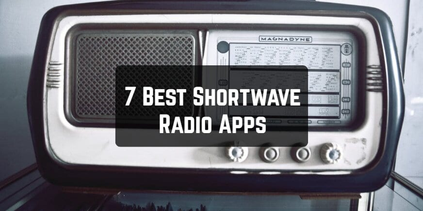 7 Best Shortwave Radio Apps