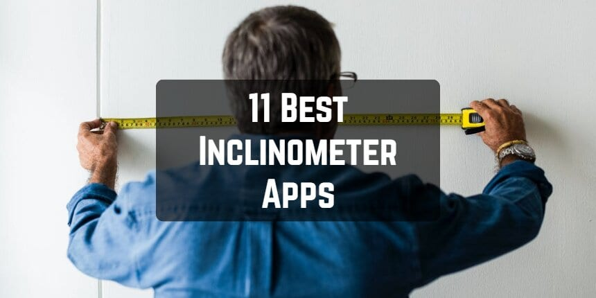 11 Best Inclinometer Apps