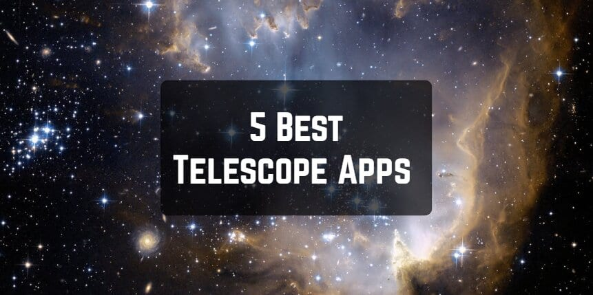 5 Best Telescope Apps for Android & iOS | Free apps for