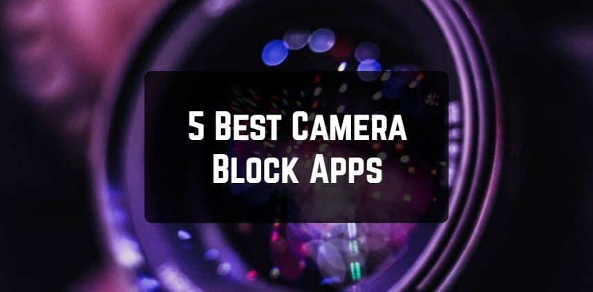 5 Best Camera Block Apps