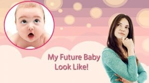 Baby Face Generator - Future Baby Predictor Prank