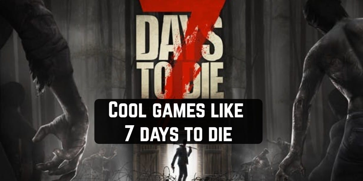 10 Cool Games Like 7 Days To Die For Android Free Apps For Android And Ios