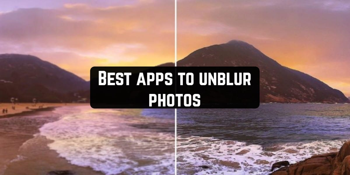 Best apps to unblur photos
