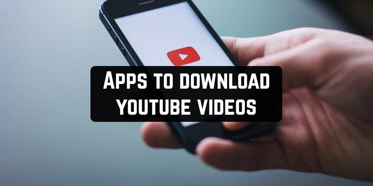 11 Best apps to download youtube videos to Android or iOS | Free