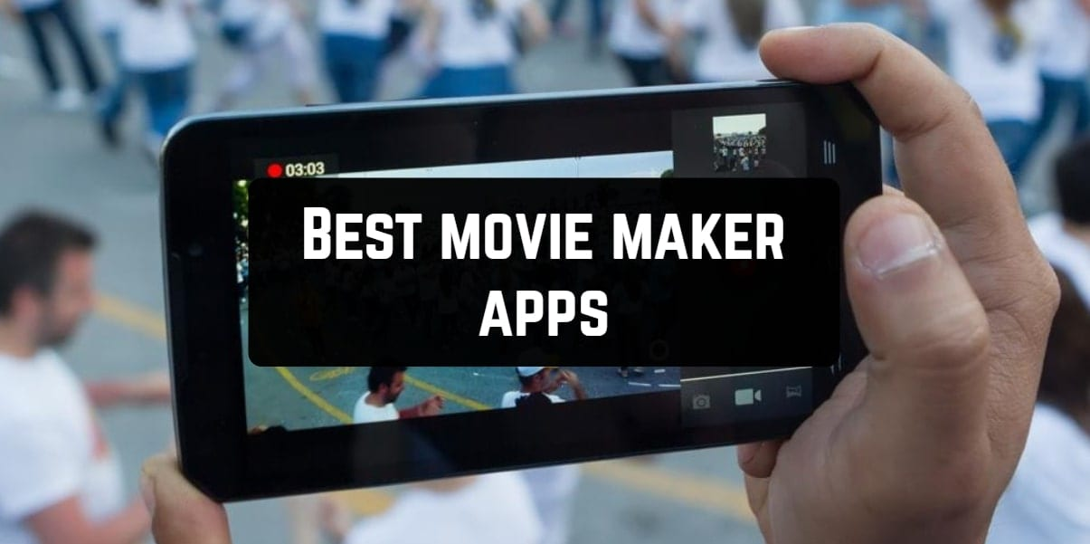 15 Best Movie Maker Apps For Android Ios Free Apps For Android And Ios