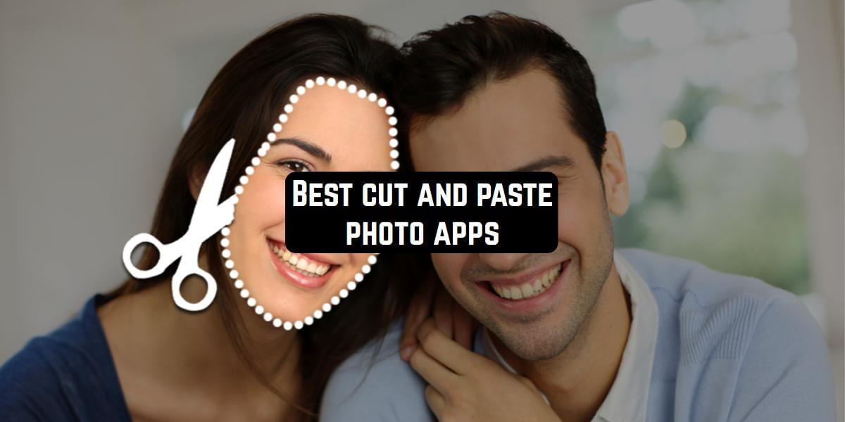 11 Best cut and paste photo apps for Android & iOS | Free