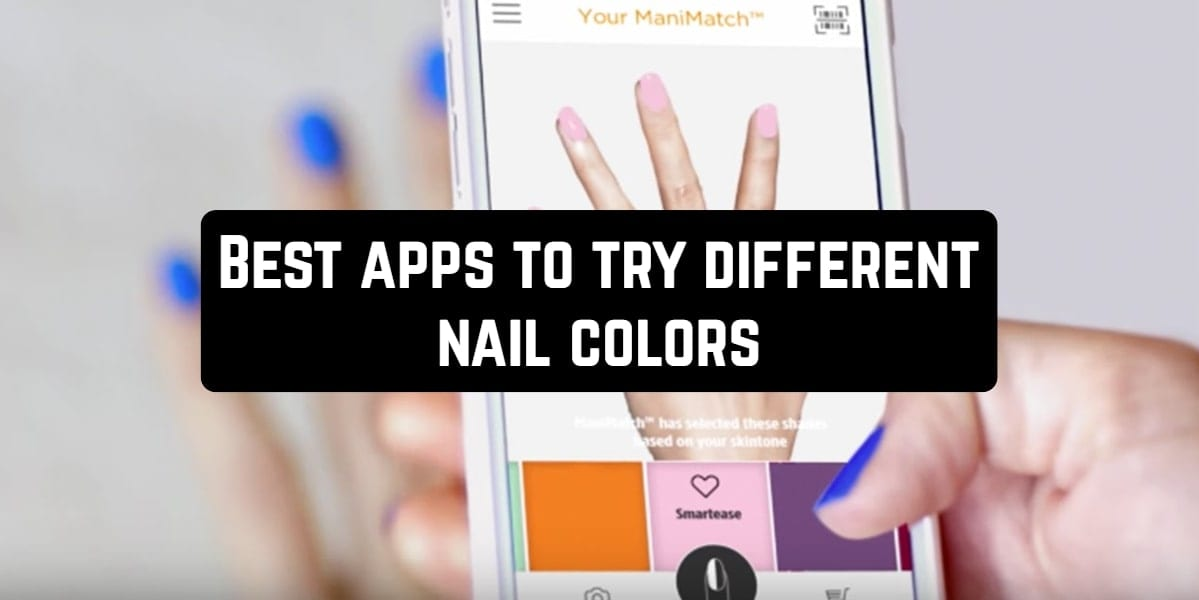 Best apps to try different nail colors