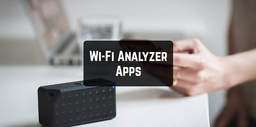 Wi-Fi Analyzer Apps