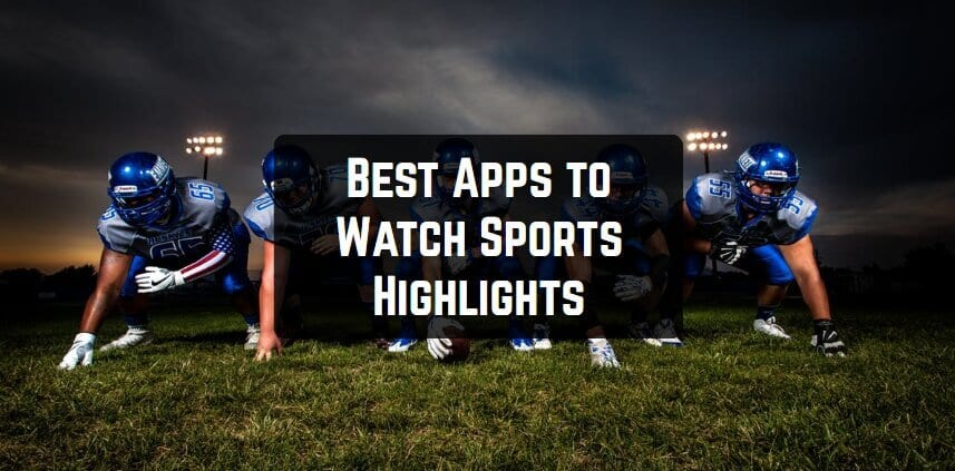 Best Apps to Watch Sports Highlights