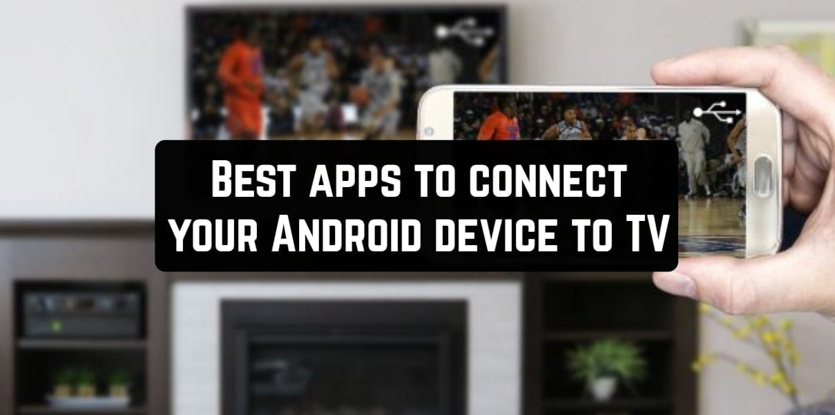 Best apps to connect your Android device to TV