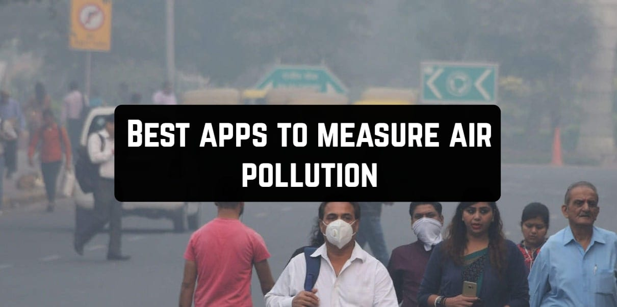 Best apps to measure air pollution