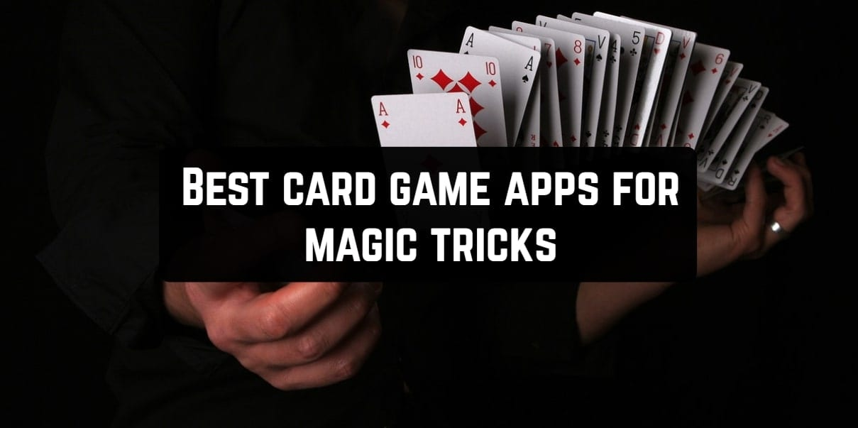 Best card game apps for magic tricks