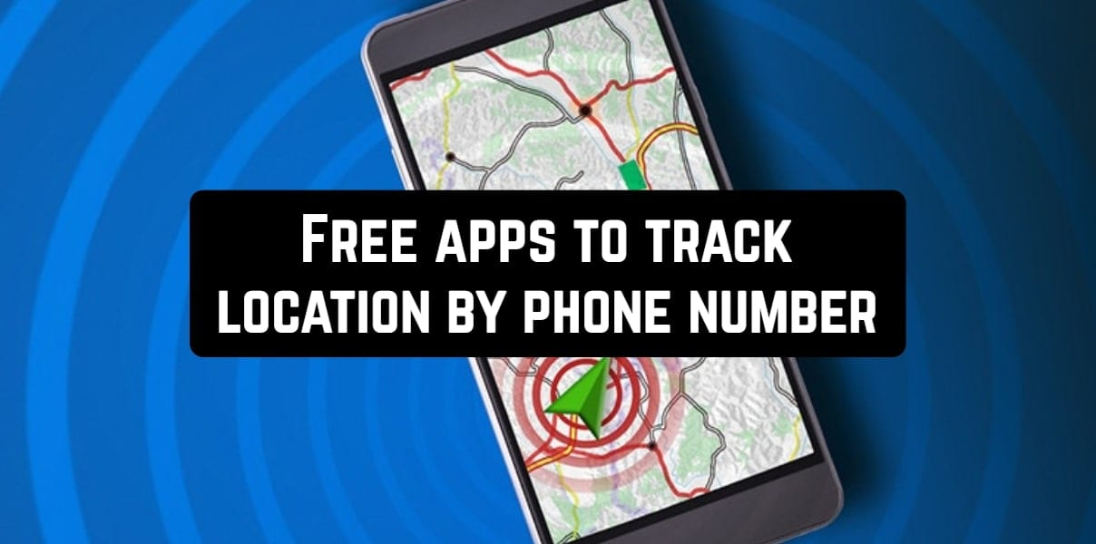 Free apps to track location by phone number